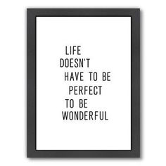Americanflat Motivated Like Doesn't Have to be Perfect to be Wonderful Framed Textual Art Frame Color: