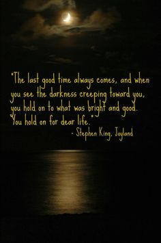 I just loved this line from the recent Stephen King book I read. Author Quotes, Literary Quotes, Poem Quotes, Words Quotes, Great Quotes, Funny Quotes, Life Quotes, Inspirational Quotes, Good Times Quotes