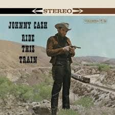 JOHNNY CASH  - Ride This Train