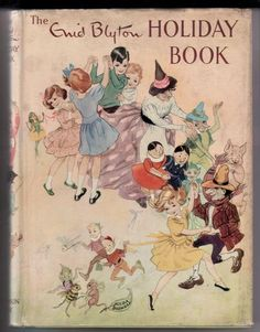 ''The Enid Blyton Holiday Book'' by Enid Blyton, Samuel Lowe Marston & Co. Cover art by Hilda Boswell Vintage Book Covers, Vintage Children's Books, Enid Blyton Books, Children's Book Illustration, Book Illustrations, Christmas Books, Vintage Christmas, Japanese Drawings, Books For Teens