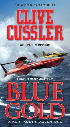 """Read """"Blue Gold A novel from the NUMA Files"""" by Clive Cussler available from Rakuten Kobo. Clive Cussler's New York Times bestselling Blue Gold, now available in ebook, is a heart-pounding thriller in the NUMA a. Clive Cussler Books, World Domination, Mystery Thriller, So Little Time, Blue Gold, Best Sellers, The Book, Books To Read, Ebooks"""