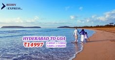 Goa Holiday packages starting from 14997/- (Per Couple +1Child) + 500 Cashback + 1% off  Book online and get 1% off @ Reddyexpress.com/holidays  Call: +91-9246225341 or e-mail: info@reddyexpress.com