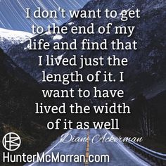 Live your life fully to the end.