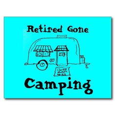 Retired Gone Camping Post Card