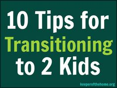10 Tips for Transitioning to 2 Kids