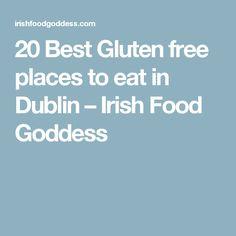 20 Best Gluten free places to eat in Dublin – Irish Food Goddess