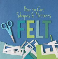 How to Cut Felt--iron freezer paper to the felt, cut and remove