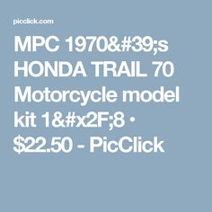 MPC 1970's HONDA TRAIL 70 Motorcycle model kit 1/8 • $22.50 - PicClick