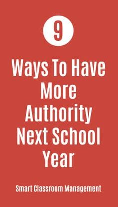 The article describes nine simple ways any teacher can have more authority and greater leadership presence next school year.