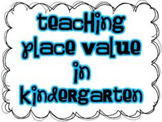 Teaching Place Value in K!  Lots of freebies too!