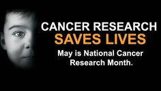 cancer research institute - May Is National Cancer Research Month