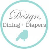 Design, Dining & Diapers Blog by Taryn.