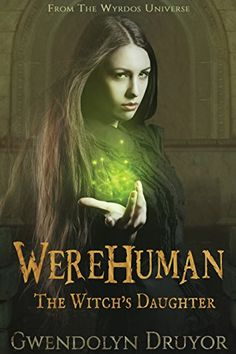 WereHuman - The Witch's Daughter: Consortium Battle book 1 (Wyrdos - Kindle e. Fantasy Books To Read, Paranormal Romance Books, Love Book, Book 1, Got Books, Book Nerd, Book Lists, Free Books, Book Lovers