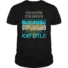 STORAGE AREA NETWORK SYSTEMS ADMINISTRATOR