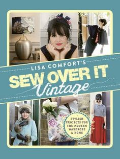 Cover image for Lisa Comfort's sew over it : vintage : stylish projects for the modern wardrobe & home Sewing Tutorials, Sewing Projects, Sewing Patterns, Sewing Ideas, Costura Vintage, Lisa, Sew Over It, Thing 1, Make Your Own Clothes