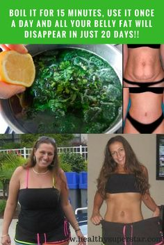 BOIL IT FOR 15 MINUTES USE IT ONCE A DAY AND ALL YOUR BELLY FAT WILL DISAPPEAR IN JUST 20 DAYS!!