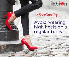 #FootCareTip: Avoid wearing high heels on a regular basis. Wearing them regularly all have several ill-effects, such as foot pain, spinal problems etc.