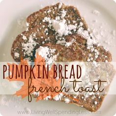 #Pumpkin Bread French Toast.  It's like having pumpkin pie for breakfast! #recipe #vegan