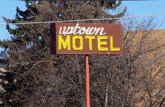 Uptown Motel - Missoula, Montana. Photograph by Robin Ritter