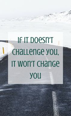 "Running Motivation | Inspirational Quotes | ""If It Doesn't Challenge You, It Won't Change You"""