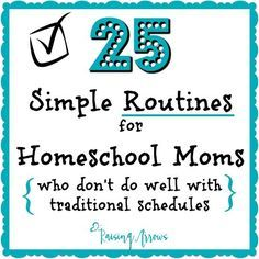 25 Routines for Homeschool Moms - routines are especially helpful for moms who…