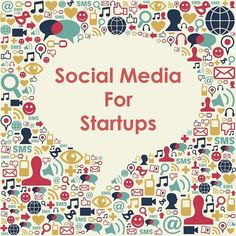 How to Get Your Startup Setup on Social Media the Right Way