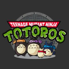 Teenage Mutant Ninja Totoros by fishbiscuit. Teenage Mutant Ninja Totoros by fishbiscuit.  Totally got this for my hubby! And he loves it!!