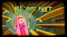 All Your Fault - The Adventure Time Wiki. Mathematical! - Wikia