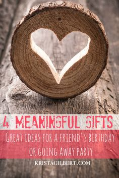 The best gifts are from the heart, but we often don't know what to do.  Use one of these 4 meaningful gift ideas or use them as inspiration for your own!