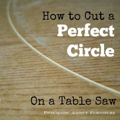 Pneumatic Addict Furniture: Life Changing Skill (AKA: How to Cut a Perfect Circle With a Table Saw)-kind of genius. Table Saw Workbench, Table Saw Jigs, Table Saw Stand, Workbench Plans, Home Made Table Saw, Diy Table Saw, A Table, Wood Table, Table Saw Station