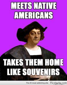4108b8c182e1f2211f74202287f799e9 christopher columbus columbus day columbus day memes are darkly hilarious memes, funny politics