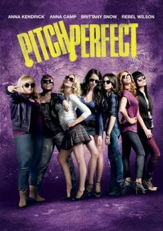 Pitch Perfect  amazing movie!!
