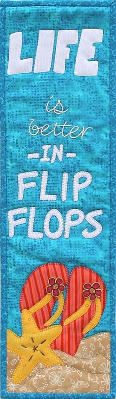 P153 Life in Flip Flops Patch Abilities Inc.  Original Pattern Design  www.patchabilities.com Beach Themed Quilts, Hanging Quilts, Quilted Wall Hangings, Skinny Quilts, Beach Quilt, Beach Blanket, Quilting Designs, Quilting Projects, Tropical Quilts