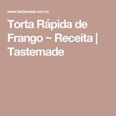 Torta Rápida de Frango ~ Receita | Tastemade