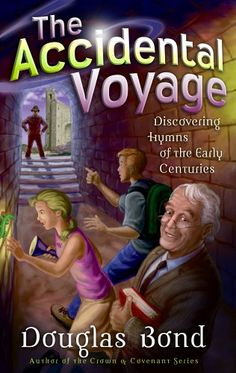 The Accidental Voyage: Discovering Hymns of the Early Centuries (Mr. Pipes Books) by Douglas Bond ***This is a series that dives into old hymns.  Do in correlation with MOH.  Need to figure out which book fits into MOH.