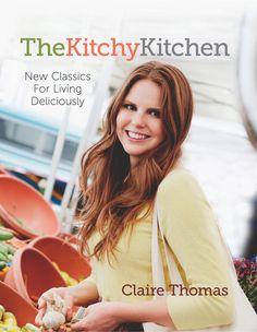 Book to add to your reading list: THE KITCHY KITCHEN by blogger Claire Thomas, who's cooked meals for the likes of Lea Michele and Rachel Zoe! #InStyle