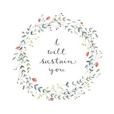 I will sustain you. Illustration by Kelli Murray. Pretty Words, Beautiful Words, Cool Words, Beautiful Things, Adonai Elohim, Isaiah 46 4, Soli Deo Gloria, Give Me Jesus, Sweet Words
