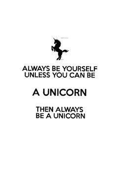 Oh my gosh i will always be a unicorn!!
