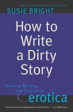 For aspiring erotica writers -- and authors in any genre who want to make the good parts great Susie Bright is the first and reigning queen of contemporary erotica. In How to Write a Dirty Story she r