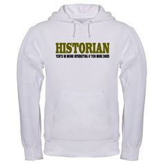 Historian Funny Quote Hoodie