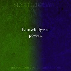 SLYTHERCLAW - Knowledge is power. Mixed House Pride   Slytherclaw
