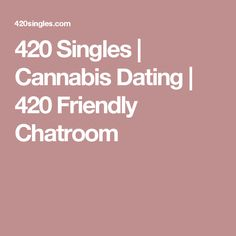 420 friendly dating app