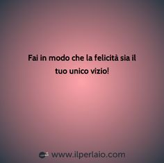 #perla #perle #frase #frasi #emozioni #felicità #smile #sorridichelavitatisorride