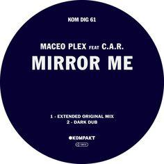 Maceo Plex feat. C.A.R. - Mirror Me