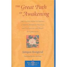 The Great Path of Awakening: The Classic Guide to Lojong, a Tibetan Buddhist Practice for Cultivating the Heart of Compassion: Jamgon Kongtrul: Books: Shambhala Publications Meditation Books, Buddhist Practices, Start Where You Are, Chakra Balancing, Guide Book, Buddhism, Compassion, Slogan, Awakening