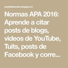 Normas APA 2016: Aprende a citar posts de blogs, videos de YouTube, Tuits, posts de Facebook y correos electrónicos