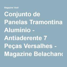 Conjunto de Panelas Tramontina Alumínio - Antiaderente 7 Peças Versalhes - Magazine Belachance