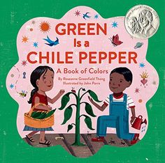 Green Is a Chile Pepper: A Book of Colors by Roseanne Greenfield Thong, illustrated by John Parra. A little girl discovers all the bright colors in her Hispanic American neighborhood. Find this in the New Books section under E THO. Sweet Corn Cakes, Hispanic Heritage Month, Preschool Books, Childrens Books, Kid Books, Library Books, Class Library, Story Books, Baby Books