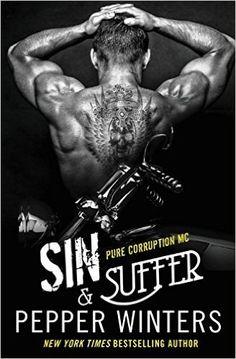 Sin & Suffer by Pepper Winters (Biker/MC Romance) | Community Post: HOT LIST: The 31 Romance Books You Must Read In 2016