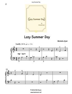 Lazy Summer Day Piano Sheet Music Solo.  First page sample of a composition written for piano solo. This piece is for beginning piano students. Great for students that are open to playing pretty much anything. Use this sheet music for piano recitals, lessons, and more.  A level 2B piano music sheet in the key of F. Get a printable download for only $1.99. Or order traditional sheet music for delivery. Only $3.99.